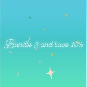 Bundle 3 or more items and save 10%!!